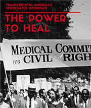 The Power to Heal | Transforming America's Segregated Hospitals | Film Screening and Panel Discussion