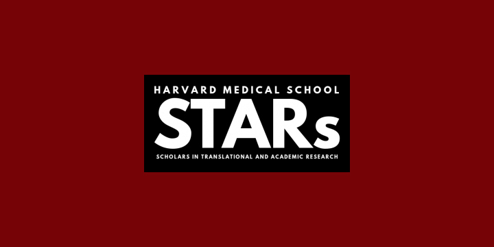 Scholars in Translational and Academic Research (STARs) | Harvard Medical School